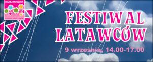 WARSZTATOWNIA: FESTIWAL LATAWCÓW