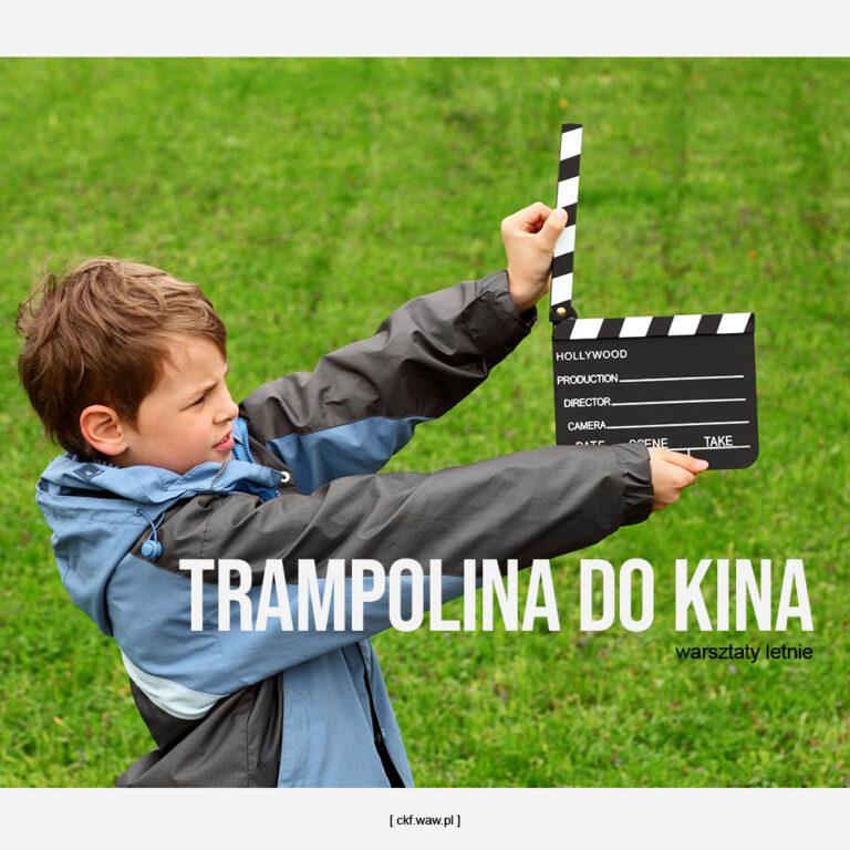 Chłopiec trzyma w dłoniach klaps filmowy. W dolnej części zdjęcia napis: trampolina do kina warsztaty filmowe.