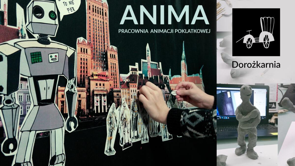 Kolaż różnych zdjęć: dłonie przyklejające obrazek do ściany, figurka z plasteliny, fragment laptopa. Napis Anima Pracownia Animacji Poklatkowej. W prawym górnym rogu logotyp Dorożkarnia.