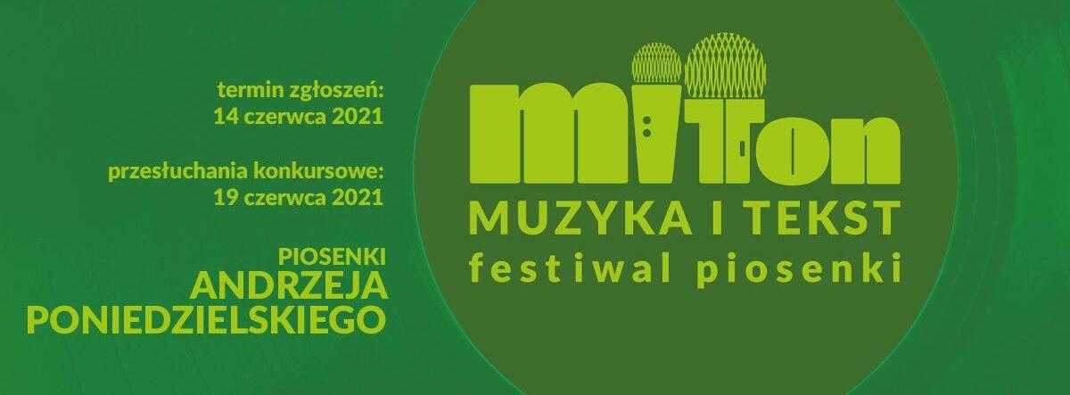Logotyp festiwalu MIT TON Muzyka i Tekst - z lewej strony napis - termin zgłoszeń 14 czerwca 2021, przesłuchania konkursowe 19 czerwca 2021 Piosenki Andrzeja Poniedzielskiego