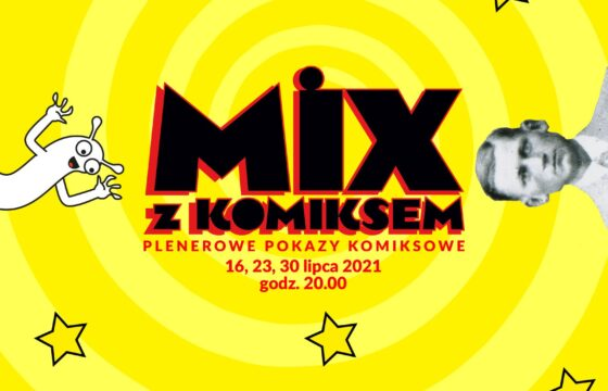Grafika projektu MIX z komiksem, pod dużym napisem tekst: plenerowe pokazy komiksowe 16, 23 i 30 lipca, godz. 20.00 wokół napisu gwiazdki, stworek i zdjęcie mężczyzny