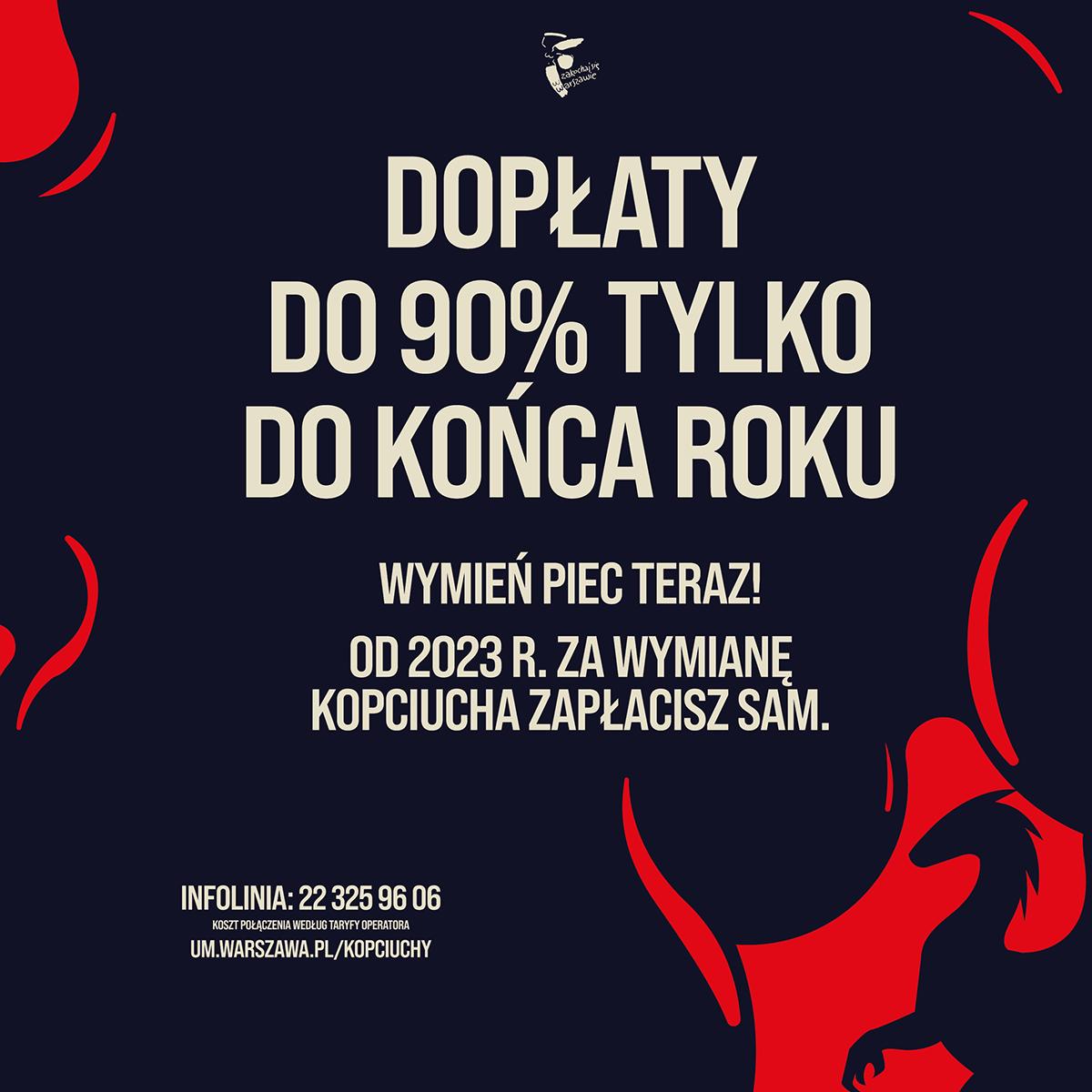 """Plakat akcji """"Wymień kopciucha"""" - duży napis: Dopłaty do 90% tylko do końca roku"""